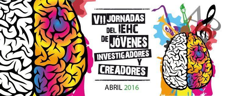 VII Jornadas del IEHC de Jóvenes Investigadores y Creadores